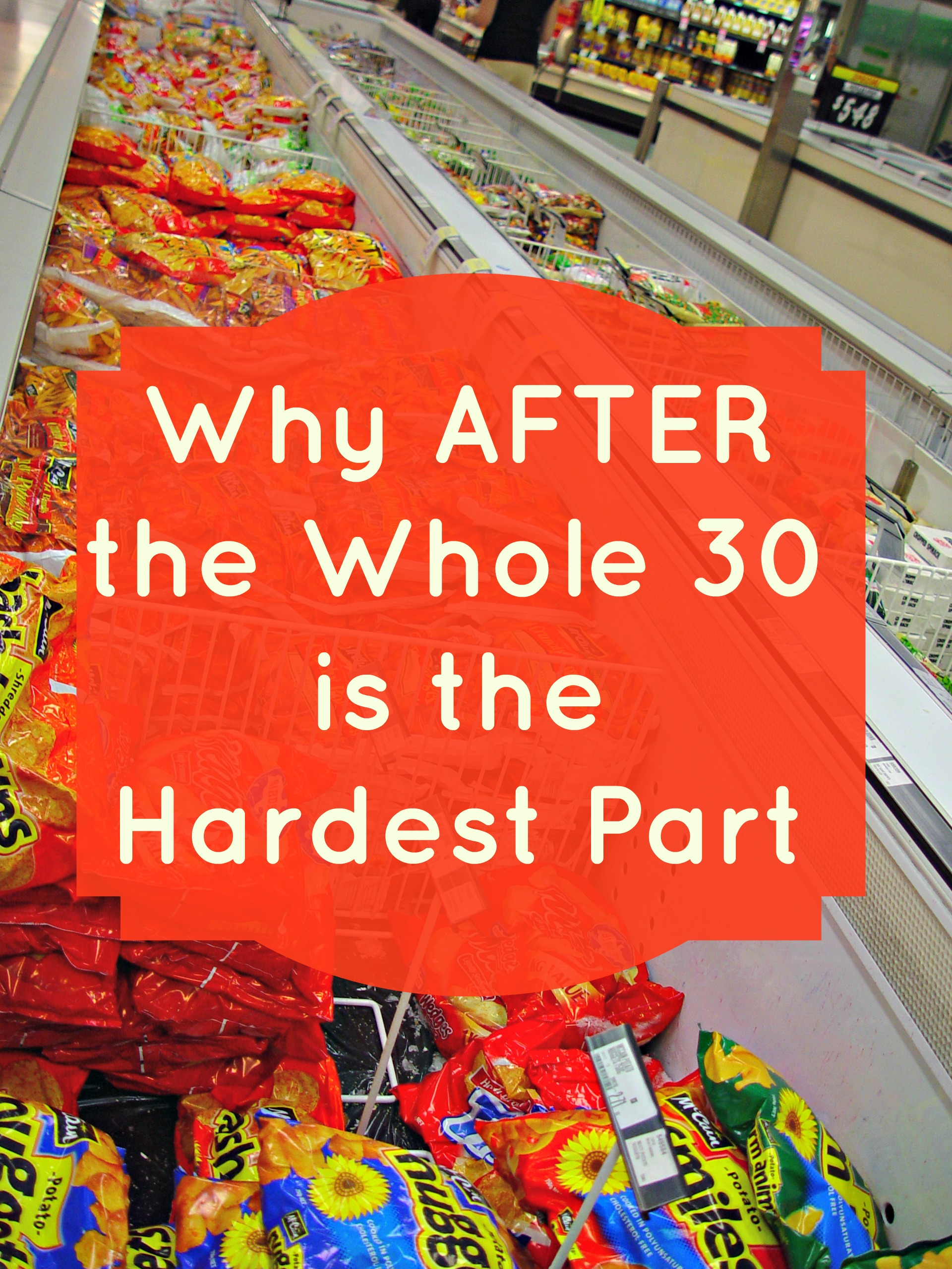 Why After the Whole 30 is the Hardest Part